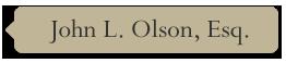 John L. Olson, Esq.