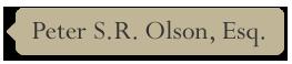Peter S.R. Olson, Esq.